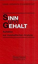 Sinn und Gehalt: Aufsätze zur musikalischen Analyse (Taschenbücher zur Musikwissenschaft)