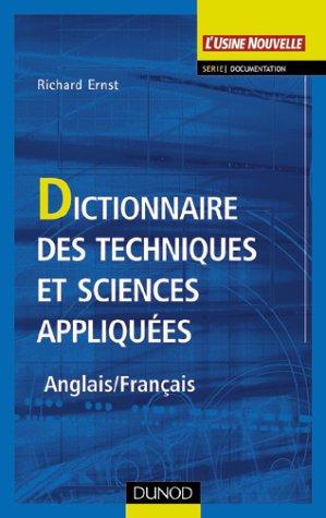 Dictionnaire des techniques et sciences appliquées (Anglais - Français) par Ernst