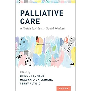 Palliative Care: A Guide for Health Social Workers (English Edition)