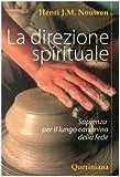 Scarica Libro La direzione spirituale Sapienza per il lungo cammino della fede (PDF,EPUB,MOBI) Online Italiano Gratis