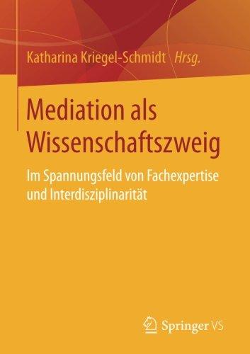 Mediation als Wissenschaftszweig: Im Spannungsfeld von Fachexpertise und Interdisziplinarität
