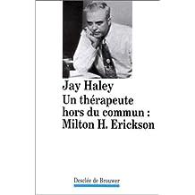 Un thérapeute hors du commun : Milton H. Erickson