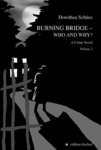 Burning Bridge – Who and Why?: A Crime Novel. Volume 2 (edition fischer)
