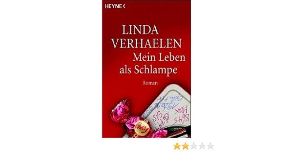 4e9fa10406 Mein Leben als Schlampe: Roman: Amazon.de: Linda Verhaelen: Bücher
