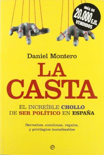 Casta, la - el increible chollo de ser politico en España (rus.) (Actualidad (esfera))