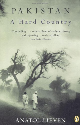 Pakistan: A Hard Country by Lieven, Anatol (2012) Paperback