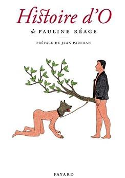 Histoire d'O, précédé de «Le bonheur dans l'esclavage» par Jean Paulhan (Littérature Française) par [Réage, Pauline]