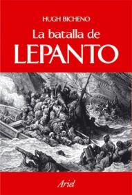 La batalla de Lepanto (Grandes Batallas) por Hugh Bicheno