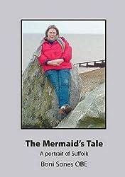 The Mermaid's Tale - A Portrait of Suffolk (Sones)