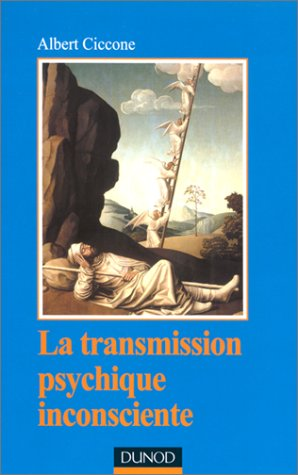 La Transmission psychique inconsciente. Identification projective et fantasme de transmission