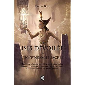 Isis Dévoilée: ou l'Égyptologie Sacrée