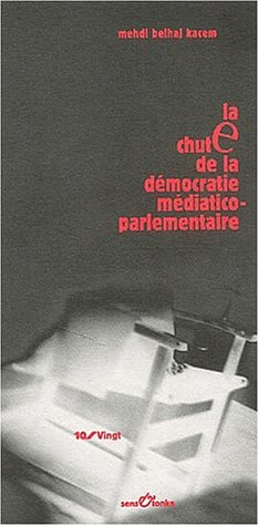 La Chute de la démocratie médiatico-parlementaire