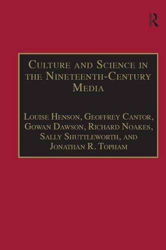 Culture and Science in the Nineteenth-Century Media (The Nineteenth Century Series)