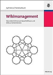 Wikimanagement: Was Unternehmen von Social Software und Web 2.0 lernen können