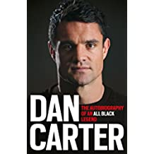 Dan Carter: The Autobiography of an All Blacks Legend (English Edition)