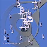 Spare a Bitcoin or Two [Explicit]