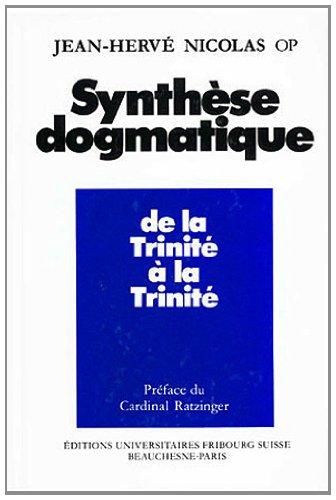 Synthese Dogmatique Tome 1 : De la Trinité à la Trinité
