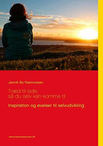 Træd til side, så du selv kan komme til: Inspiration og øvelser til selvudvikling (Danish Edition) par Jannik Bo Rasmussen