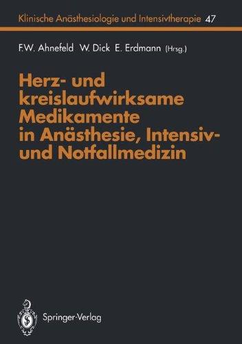 Herz- und kreislaufwirksame Medikamente in Anästhesie-, Intensiv- und Notfallmedizin (Klinische Anästhesiologie und Intensivtherapie) (German Edition)