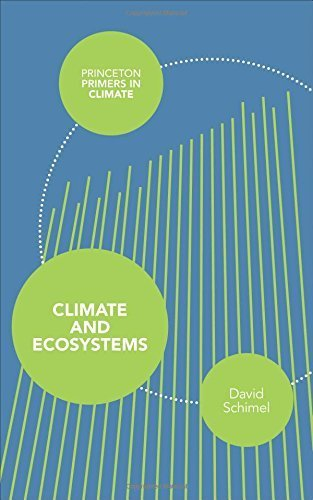 Climate and Ecosystems (Princeton Primers in Climate) by David Schimel (2013-07-21)