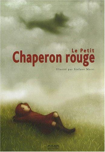 Le Petit Chaperon rouge par Jakob et Wilhelm Grimm, Wilhelm Grimm, Nicola Cinquetti