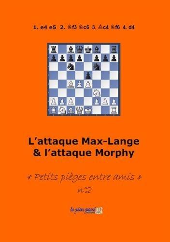 L'attaque Max-Lange: & l'attaque Morphy