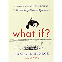 ‏‪What If?: Serious Scientific Answers to Absurd Hypothetical Questions by Randall Munroe - Paperback‬‏