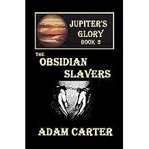 Jupiter's Glory Book 3: The Obsidian Slavers