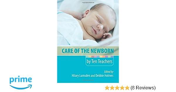 care of the newborn by ten teachers lumsden hilary holmes debbie