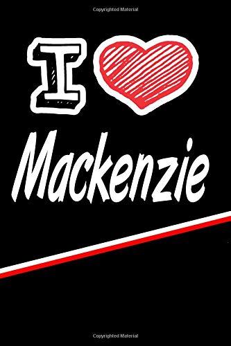Mackenzie: I Love Name Writing Journal por Rob Cole