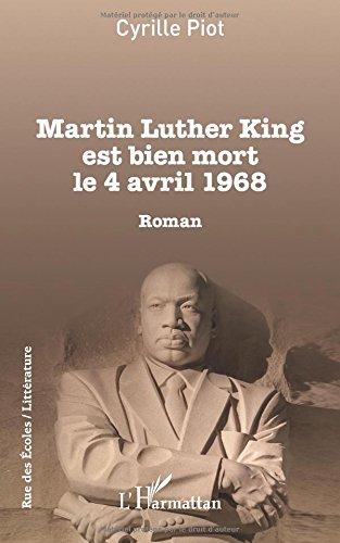 Martin Luther King est bien mort le 4 avril 1968: Roman