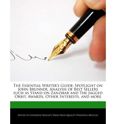 [{ The Essential Writer's Guide: Spotlight on John Brunner, Analysis of Best Sellers Such as Stand on Zanzibar and the Jagged Orbit, Awards, Other Inte By Wallace, Catherine ( Author ) May - 23- 2012 ( Paperback ) } ]