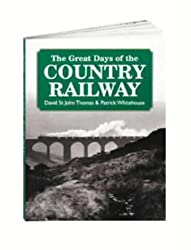 The Great Days of the Country Railways