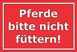 Melis Folienwerkstatt Schild - Pferde Bitte Nicht füttern - 30x20cm | 3mm Hartschaum – S00039-287-D 20 VAR.