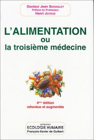 L'Alimentation ou la troisième médecine,quatrième édition