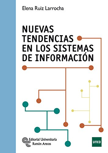 Nuevas Tendencias en los Sistemas de Información (Manuales) por Elena Ruiz Larrocha
