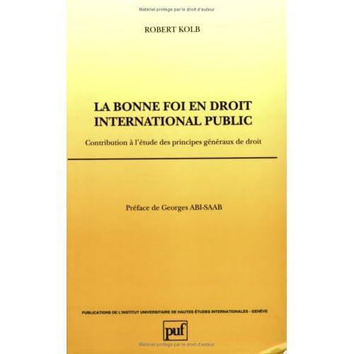 La bonne foi en droit international public. : Contribution à l'étude des principes généraux de droit