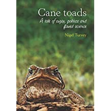 Cane Toads: A Tale of Sugar, Politics and Flawed Science