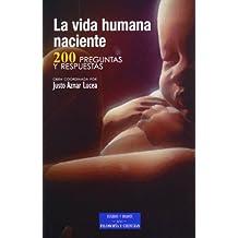 La vida humana naciente: 200 preguntas y respuestas (ESTUDIOS Y ENSAYOS)
