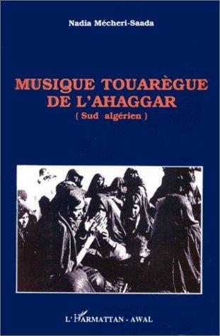 Musique touarègue de l'Ahaggar : Sud algérien par N Mecheri-Saada