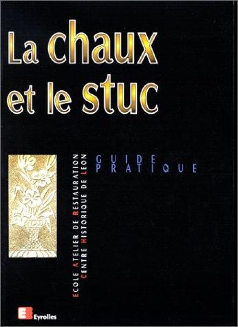 La Chaux et le Stuc par Ecole Atelier de Restauration Centre Historique de Leon