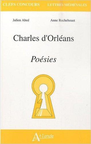 Charles d'Orlans de Julien Abed,Anne Rochebouet ( 25 novembre 2010 )