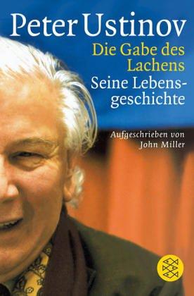 Fischer Taschenbuch Verlag Die Gabe des Lachens: Seine Lebensgeschichte, aufgeschrieben von John Miller