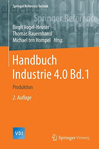 Handbuch Industrie 4.0 Bd.1: Produktion (Springer Reference Technik)
