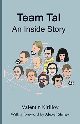 Team Tal: An Inside Story por Valentin Kirillov