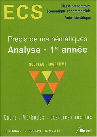 Analyse 1re année ECS : Cours, méthodes, exercices résolus par Christian Degrave