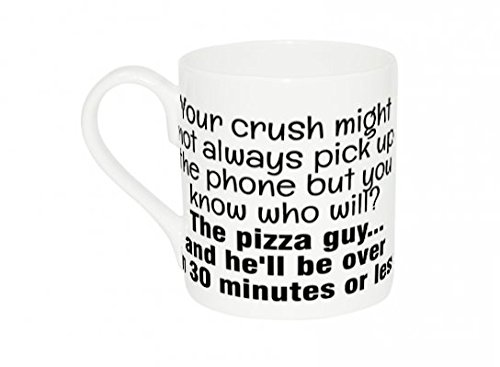 mug-with-your-crush-might-not-always-pick-up-the-phone-but-you-know-who-will-the-pizza-guyand-hell-b