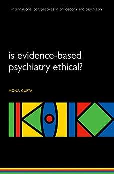 Is evidence-based psychiatry ethical? par [Gupta, Mona]