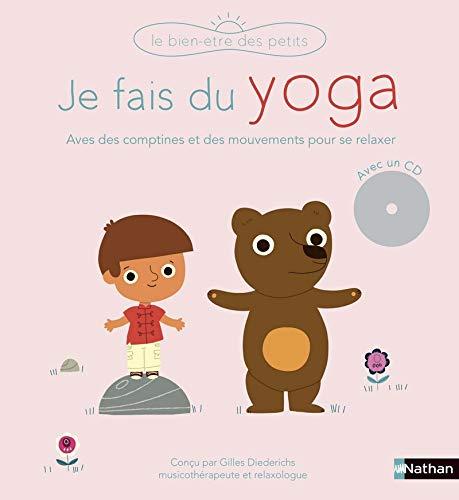 Je fais du yoga - Un livre-CD avec des comptines et des mouvements pour se relaxer - Dès 3 ans