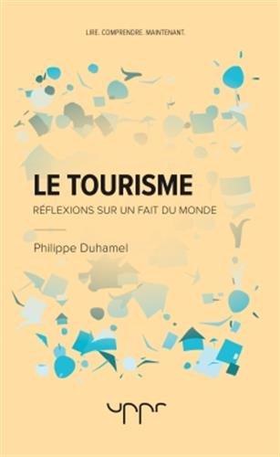 Le tourisme: Rflexions sur un fait du monde